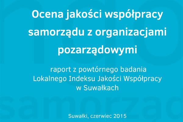 Ocena jakości współpracy samorządu z organizacjami pozarządowymi –  raport z powtórnego badania Lokalnego Indeksu Jakości Współpracy w Suwałkach